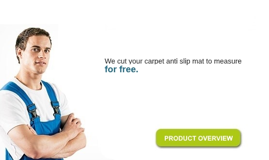 We cut your Carpet Anti-slip mat free to measure. To product overview